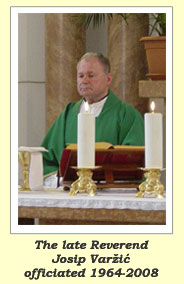 The late Reverend Josip Var�i� officiated 1964-2008